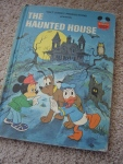 """The Haunted House"" was my favorite Disney character book. Mickey, Donald, and Pluto encounter three ""ghosts"" in an old house, but it turns out that the ghosts are actually thieves hiding out from the police after they robbed a bank. The story was just the right mix of spooky and exciting."